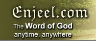 Enjeel, The Word of God, anytime, anywhere
